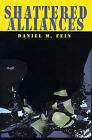 Shattered Alliances by Daniel M Fein (Paperback / softback, 2000)
