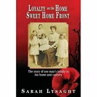 Loyalty on the Home Sweet Home Front by Sarah Lysaght (Paperback, 2014)