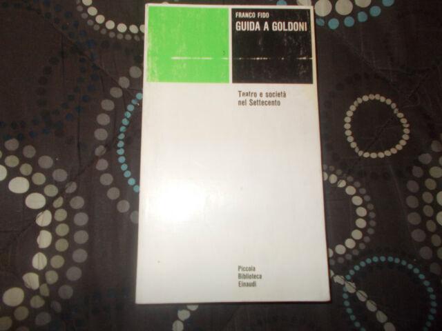 Guida a Goldoni Teatro e societa nel Settecento anno 1977