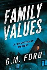 Leo Waterman Mystery: Family Values by G. M. Ford (2017, Paperback)