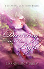 Dancing in His Light by Lisanne McMurray (Paperback / softback, 2004)