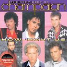 The Very Best of Champaign: How 'Bout Us * by Champaign (CD, Mar-2006, Collectables)