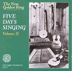"New Golden Ring, the ""Five Days Singing"", Vol. 2 by Various Artists (CD, Jul-1996, Folk-Legacy)"