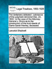 The Unitarians Defeated: Substance of the Judgment Delivered Dec. 23, 1833: In the Case of the Attorney-General V. Shore as to the Construction of the Trust-Deeds of Dame Sarah Hewley, Deceased. by Lancelot Shadwell (Paperback / softback, 2010)