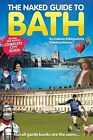 The Naked Guide to Bath by Melissa Blease, Gideon Kibblewhite (Paperback, 2012)