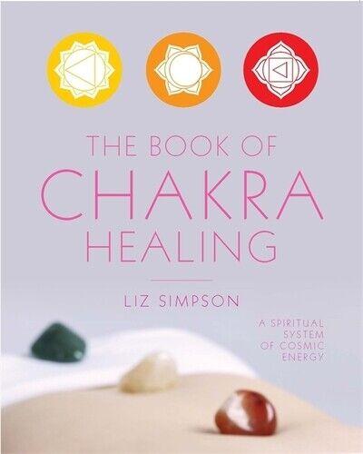 Gaia classics: The book of chakra healing by Liz Simpson (Paperback / softback)