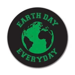 Earth Day Everyday 4x4 Round Decal