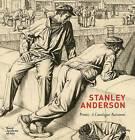 Stanley Anderson: Prints: A Catalogue Raisonne by Harry Heuser, Robert Meyrick (Hardback, 2015)