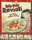 Roly-Poly Ravioli: And Other Italian Dishes by Nick Fauchald (Hardback, 2009)