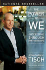 The Power of We: Succeeding Through Partnerships by Karl Weber, Jonathan M. Tisch (Paperback, 2005)