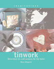 Tinwork: Decorative Tin Craft Projects for the Home by Mary Maguire (Paperback, 2000)
