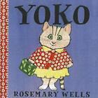 Yoko by Rosemary Wells (Hardback, 2009)
