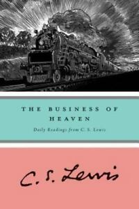 The-Business-of-Heaven-Daily-Readings-from-C-S-Lewis