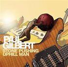 Stone Pushing Uphill Man 0819873011088 by Paul Gilbert CD