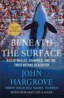 Beneath the Surface by Howard Chua-Eoan, John Hargrove (Paperback, 2016)