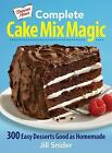 Complete Cake Mix Magic : 300 Easy Desserts Good as Homemade by Jill Snider (2012, Paperback)