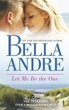 Let Me Be the One-Bella Andre-2013 The Sullivans #6-Combined Shipping
