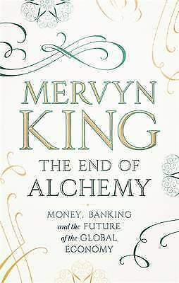 1 of 1 - The End of Alchemy: Banking, the Global Economy and the Future of Money, Good Co
