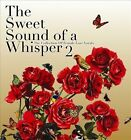 The Sweet Sounds of a Whisper, Vol. 2 by Various Artists (CD, Jan-2009, High Note)