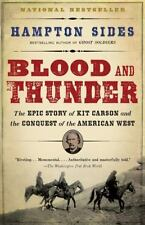 Blood and Thunder : The Epic Story of Kit Carson and the Conquest of the American West by Hampton Sides (2007, Paperback)