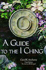A Guide to the I Ching by Carol K. Anthony (Paperback, 1993)