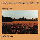 Spinning Gold: Piano Music of Eugenie Rocherolle by Julie Rivers (CD, Jun-2003, Aureus Records)