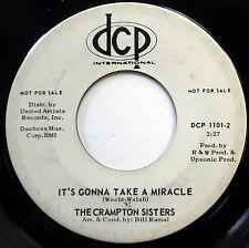 CRAMPTON SISTERS 45 It's gonna Take A Miracle VG++Northern Soul PROMO Girl e5976