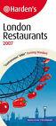 Harden's London Restaurants: 2007 by Harden's Limited (Paperback, 2006)
