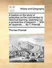 A Treatise on the Study of Antiquities as the Commentary to Historical Learning, Sketching Out a General Line of Research: With an Appendix. ... by T. Pownall. by Thomas Pownall (Paperback / softback, 2010)