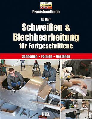 Voorzichtig Schweißen & Blechbearbeitung Für Fortgeschrittene Praxis-hand-buch Book Oldtimer Kwaliteit En Kwantiteit Verzekerd