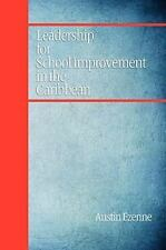 Leadership for School Improvement in the Caribbean by Austin Ezenne (2009,...