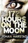172 Hours on the Moon by Johan Harstad (Paperback / softback, 2013)