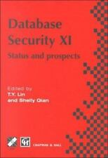 Database Security XI: Status and Prospects (IFIP Advances in Information and Com