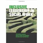 Inclusive leadership in social work and social care by Gary Spolander, Sharon Lambley, Niall Daly, Christine Cocker, Dr. Trish Hafford-Letchfield (Paperback, 2014)