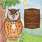 Oliver Owl's Character Tales, The Otter Learns About Responsibility by Michael R. Greyson (Paperback, 2010)