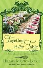 Together at the Table by Hillary Manton Lodge (Hardback, 2016)