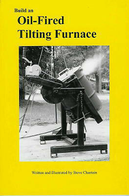 Build an Oil-Fired Tilting Furnace Small Foundry Furnace Vol. 1