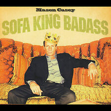 CD ONLY (ARTWORK/DIGIPAK MISSING) Mason Casey: Sofa King Badass