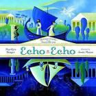 Echo Echo by Marilyn Singer (Hardback, 2016)