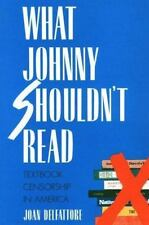 What Johnny Shouldn?t Read: Textbook Censorship in America