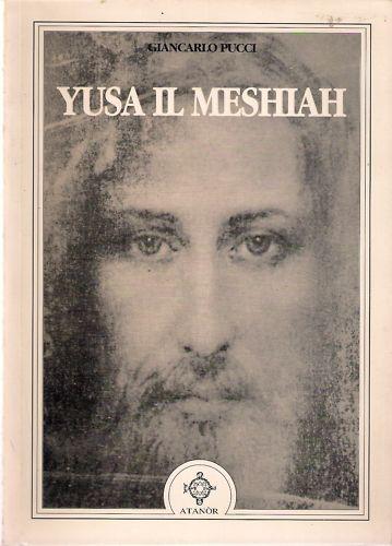 YUSA IL MESHIAH GIANCARLO PUCCI MASSONERIA ESOTERISMO