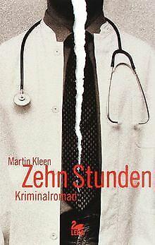 Zehn Stunden: Kriminalroman von Kleen, Martin | Buch | Zustand gut