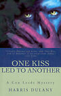 One Kiss Led to Another by Harris Dulany (Paperback / softback, 2001)