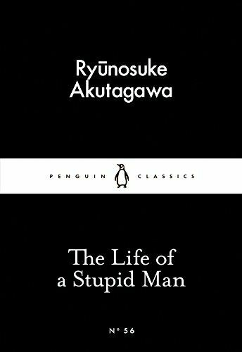 Ryunosuke Akutagawa - The Life of a Stupid Man