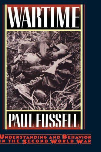 Wartime: Understanding und Behavior in der Zweite Weltkrieg von Fussell,