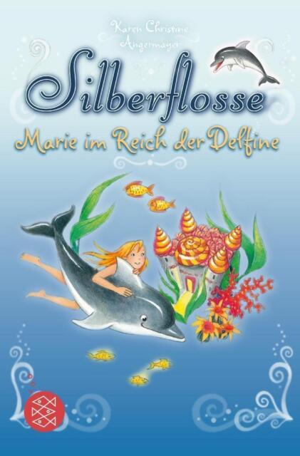 Silberflosse - Marie im Reich der Delfine von Karen Christine Angermayer (2014,