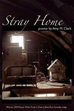 Stray Home 17 by Amy M. Clark (2010, Paperback)