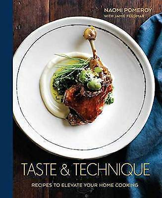 1 of 1 - Taste and Technique: Recipes to Elevate Your Home Cooking by Naomi Pomeroy (Har…