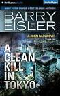 A Clean Kill in Tokyo by Barry Eisler (CD-Audio, 2014)