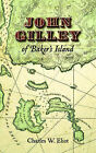 John Gilley of Baker's Island by Charles W Eliot (Paperback / softback, 2005)